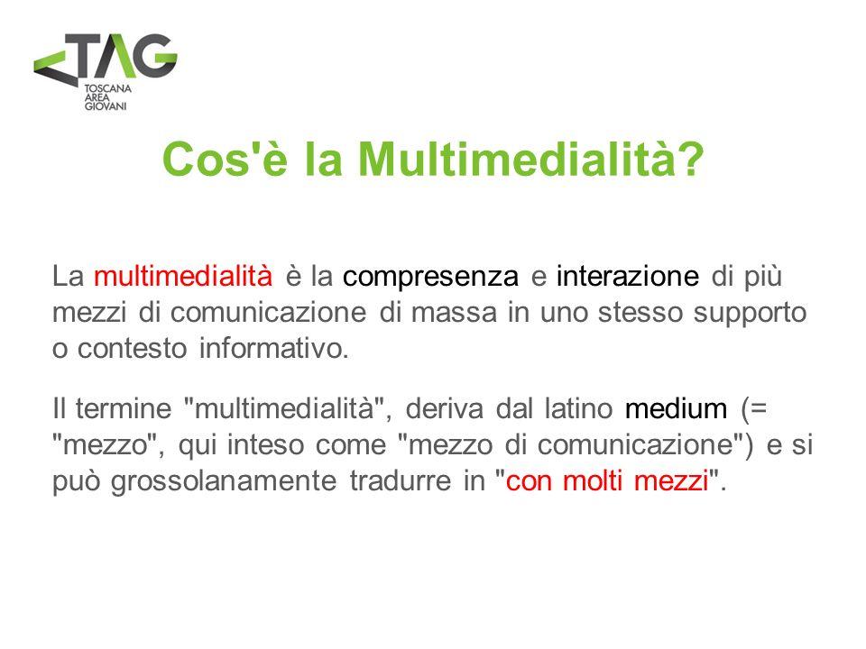 Cos'è la Multimedialità? La multimedialità è la compresenza e interazione di più mezzi di comunicazione di massa in uno stesso supporto o contesto inf