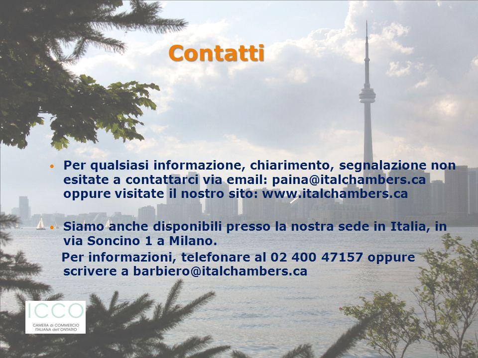 Per qualsiasi informazione, chiarimento, segnalazione non esitate a contattarci via email: paina@italchambers.ca oppure visitate il nostro sito: www.i