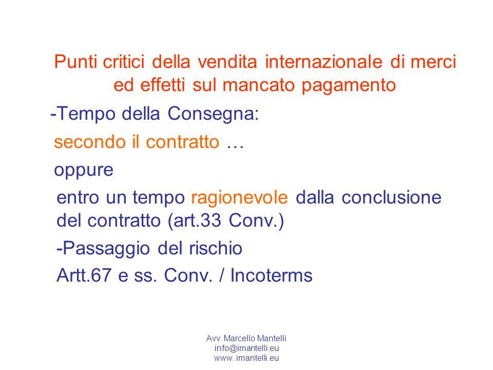 Avv. Marcello Mantelli info@imantelli.eu www. imantelli.eu Punti critici della vendita internazionale di merci ed effetti sul mancato pagamento -Tempo