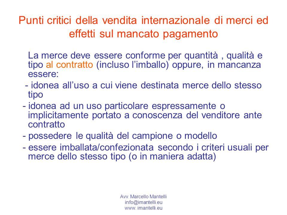 Avv. Marcello Mantelli info@imantelli.eu www. imantelli.eu Punti critici della vendita internazionale di merci ed effetti sul mancato pagamento La mer