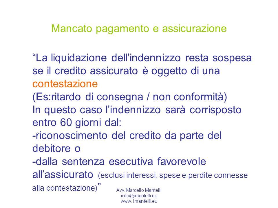 Avv. Marcello Mantelli info@imantelli.eu www. imantelli.eu Mancato pagamento e assicurazione La liquidazione dellindennizzo resta sospesa se il credit