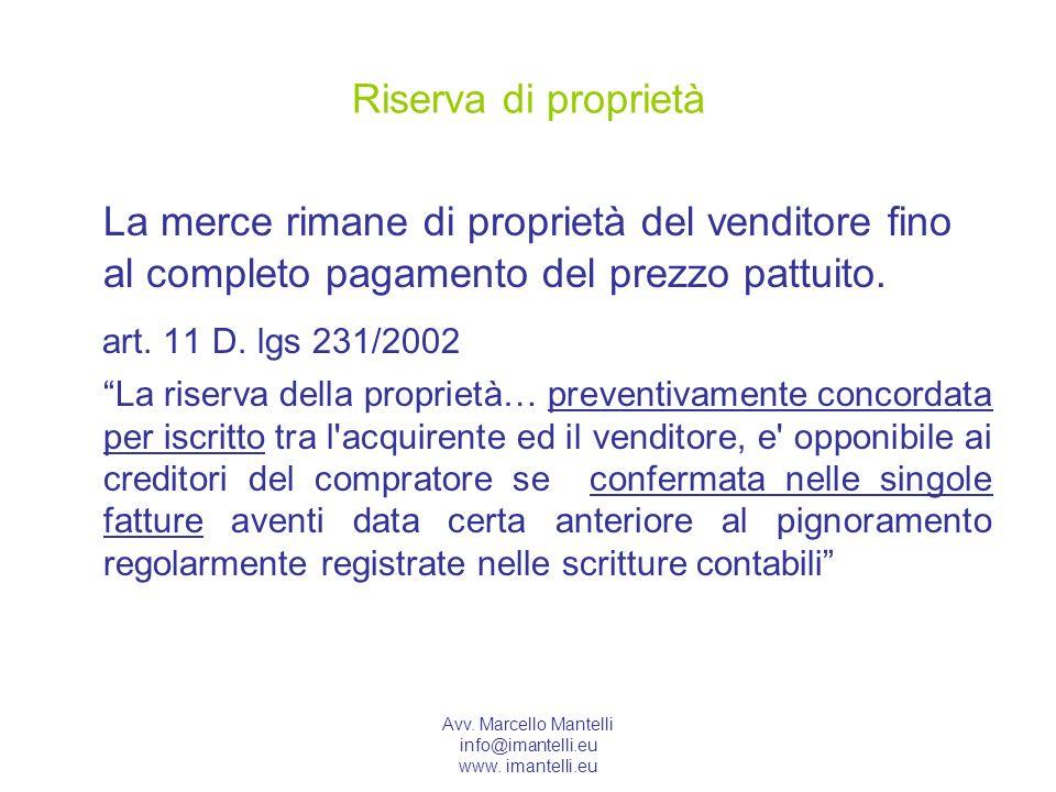 Avv. Marcello Mantelli info@imantelli.eu www. imantelli.eu Riserva di proprietà La merce rimane di proprietà del venditore fino al completo pagamento