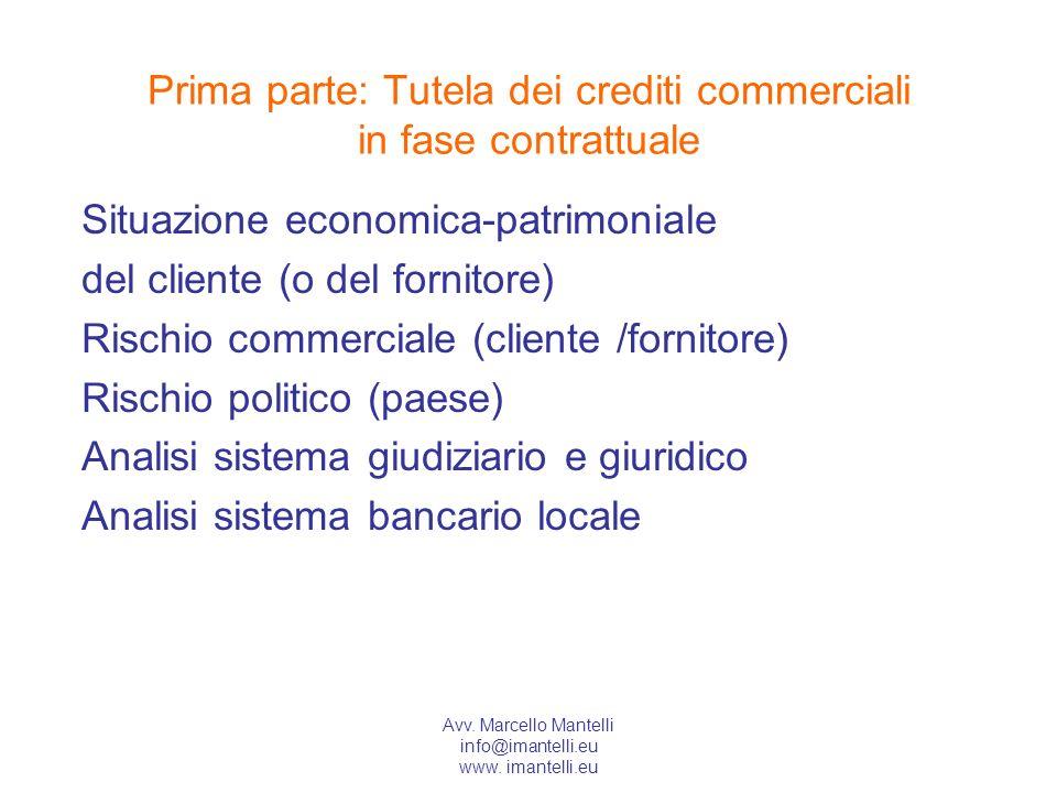 info@imantelli.eu www. imantelli.eu Prima parte: Tutela dei crediti commerciali in fase contrattuale Situazione economica-patrimoniale del cliente (o