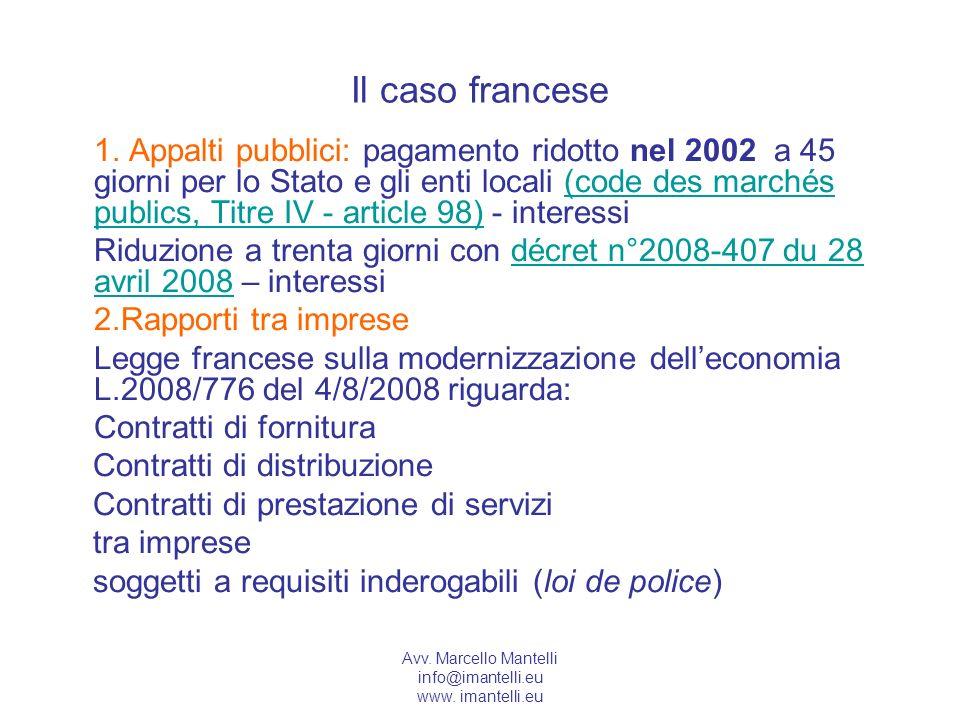 Avv. Marcello Mantelli info@imantelli.eu www. imantelli.eu Il caso francese 1. Appalti pubblici: pagamento ridotto nel 2002 a 45 giorni per lo Stato e