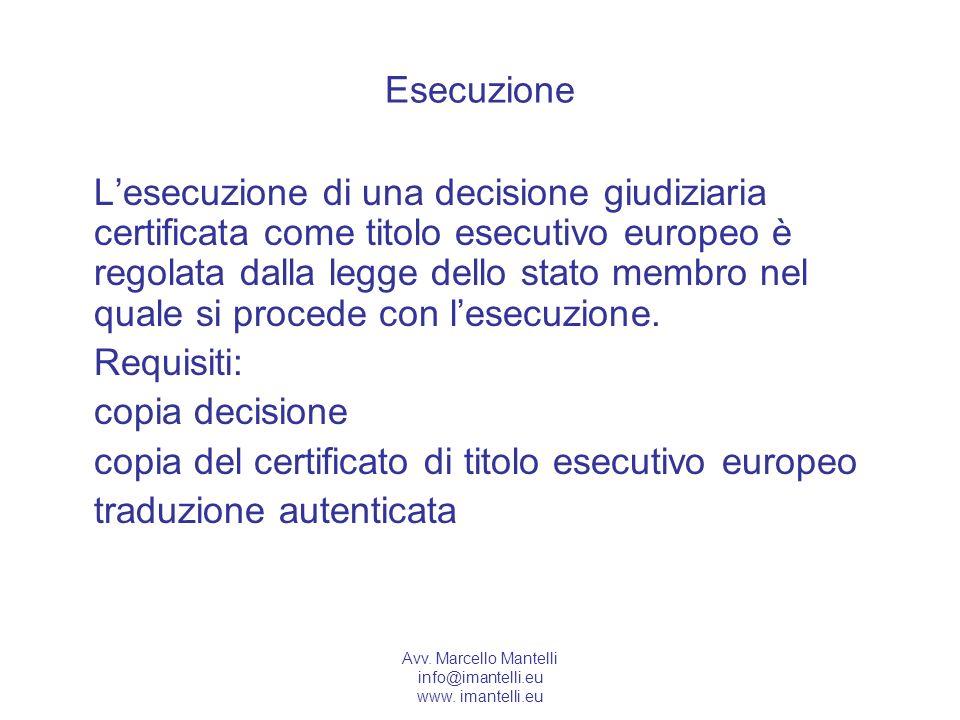Avv. Marcello Mantelli info@imantelli.eu www. imantelli.eu Esecuzione Lesecuzione di una decisione giudiziaria certificata come titolo esecutivo europ