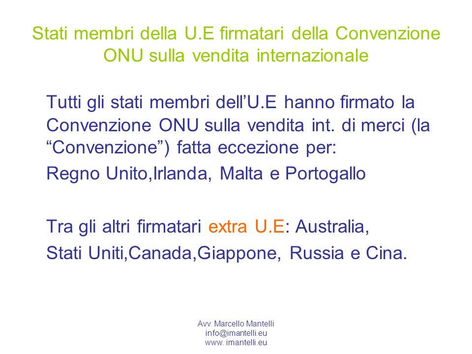 Avv. Marcello Mantelli info@imantelli.eu www. imantelli.eu Stati membri della U.E firmatari della Convenzione ONU sulla vendita internazionale Tutti g