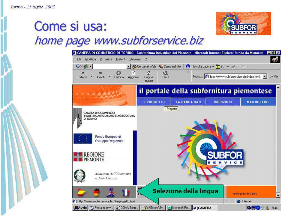 Torino - 15 luglio 2003 Come si usa subforservice.biz Le funzionalità 1. Nuova iscrizione per imprese localizzate in Piemonte 2. Aggiornamento dei dat