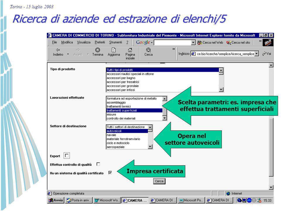 Torino - 15 luglio 2003 Impostazione parametri di ricerca Ricerca di aziende ed estrazione di elenchi/4