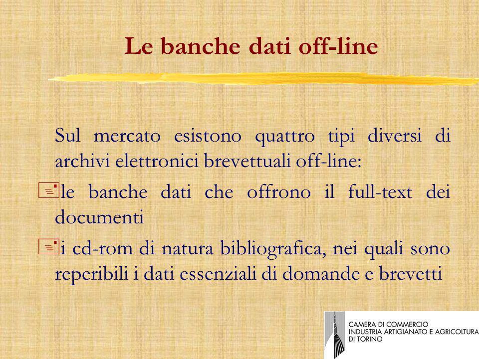 Sul mercato esistono quattro tipi diversi di archivi elettronici brevettuali off-line: +le banche dati che offrono il full-text dei documenti +i cd-rom di natura bibliografica, nei quali sono reperibili i dati essenziali di domande e brevetti Le banche dati off-line