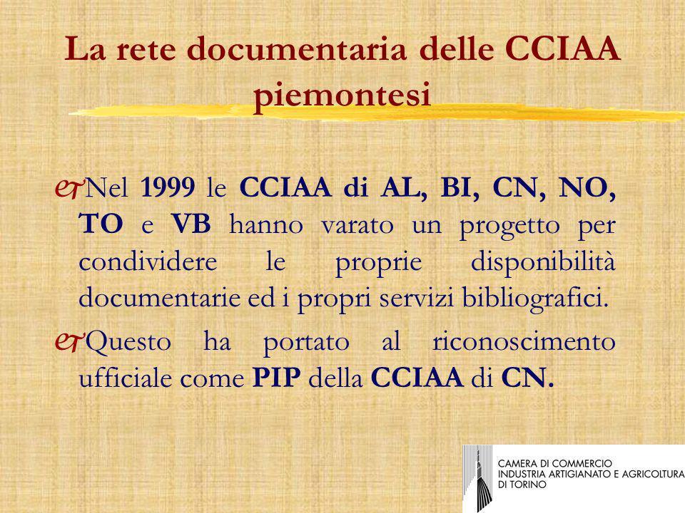 La rete documentaria delle CCIAA piemontesi jNel 1999 le CCIAA di AL, BI, CN, NO, TO e VB hanno varato un progetto per condividere le proprie disponibilità documentarie ed i propri servizi bibliografici.