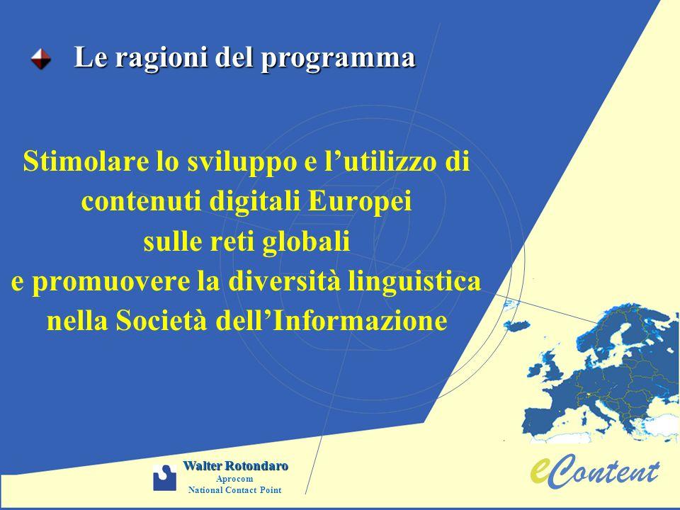 Stimolare lo sviluppo e lutilizzo di contenuti digitali Europei sulle reti globali e promuovere la diversità linguistica nella Società dellInformazion