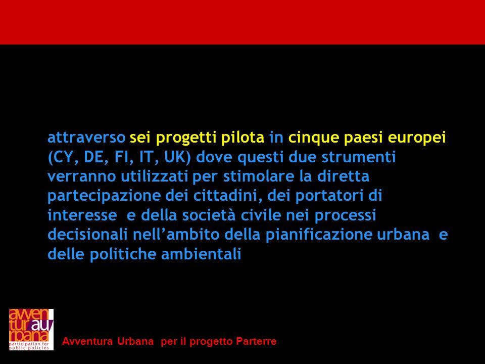 Avventura Urbana per il progetto Parterre attraverso sei progetti pilota in cinque paesi europei (CY, DE, FI, IT, UK) dove questi due strumenti verran