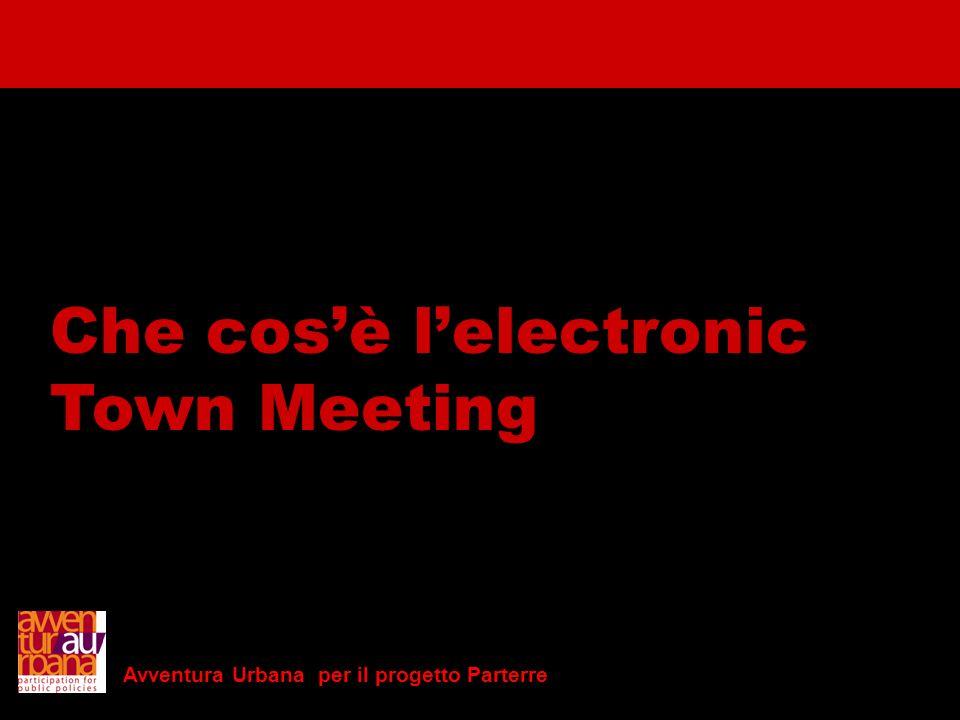 Avventura Urbana per il progetto Parterre Che cosè Come lavora Che cosè lelectronic Town Meeting