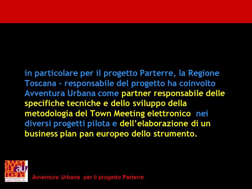 Avventura Urbana per il progetto Parterre in particolare per il progetto Parterre, la Regione Toscana - responsabile del progetto ha coinvolto Avventu