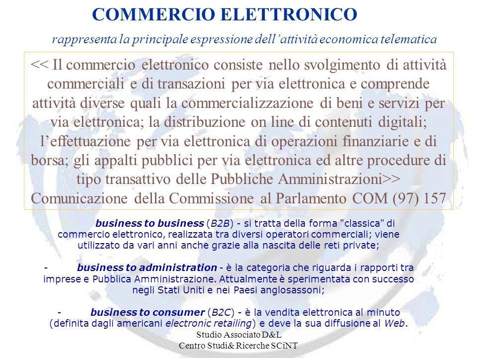 Studio Associato D&L Centro Studi& Ricerche SCiNT COMMERCIO ELETTRONICO rappresenta la principale espressione dellattività economica telematica > Comu