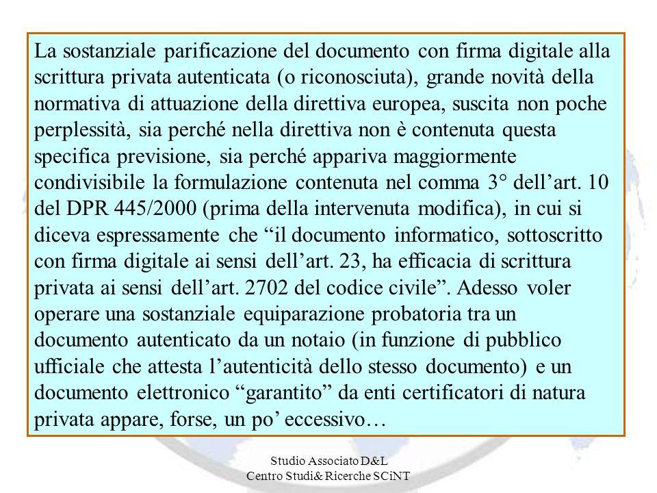 Studio Associato D&L Centro Studi& Ricerche SCiNT La sostanziale parificazione del documento con firma digitale alla scrittura privata autenticata (o