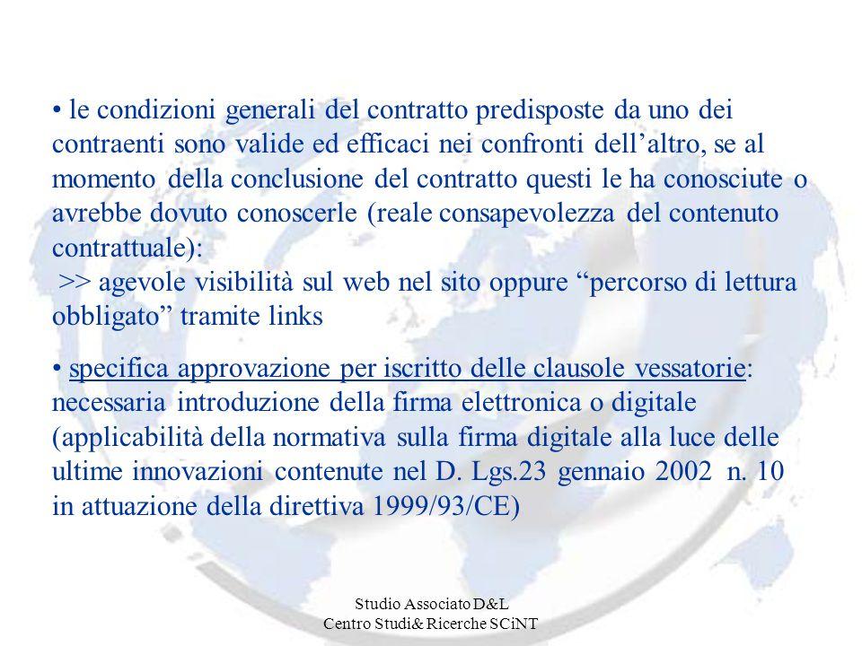 Studio Associato D&L Centro Studi& Ricerche SCiNT le condizioni generali del contratto predisposte da uno dei contraenti sono valide ed efficaci nei c