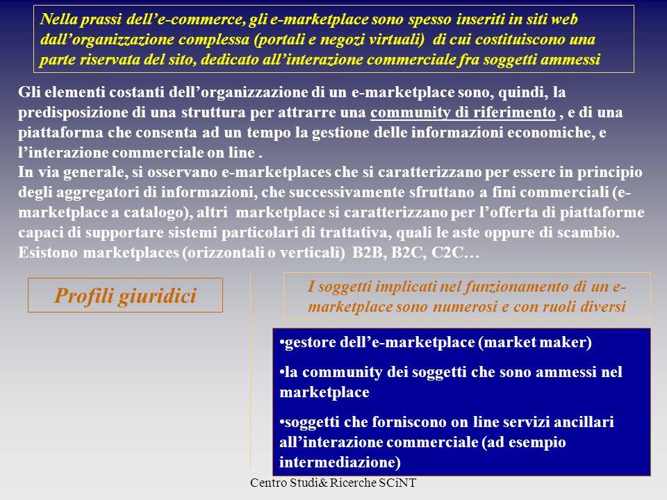 Studio Associato D&L Centro Studi& Ricerche SCiNT Nella prassi delle-commerce, gli e-marketplace sono spesso inseriti in siti web dallorganizzazione c