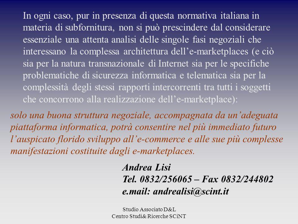 Studio Associato D&L Centro Studi& Ricerche SCiNT In ogni caso, pur in presenza di questa normativa italiana in materia di subfornitura, non si può pr