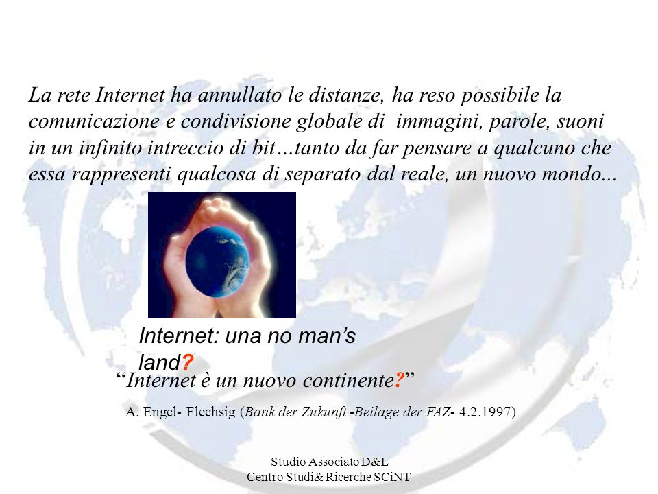 Studio Associato D&L Centro Studi& Ricerche SCiNT Internet: una no mans land.