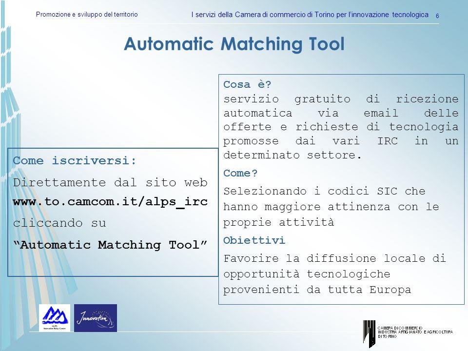 Promozione e sviluppo del territorio I servizi della Camera di commercio di Torino per linnovazione tecnologica 6 Cosa è.