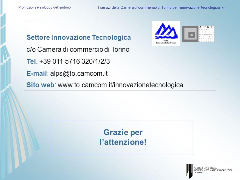 Promozione e sviluppo del territorio I servizi della Camera di commercio di Torino per linnovazione tecnologica 18 Settore Innovazione Tecnologica c/o