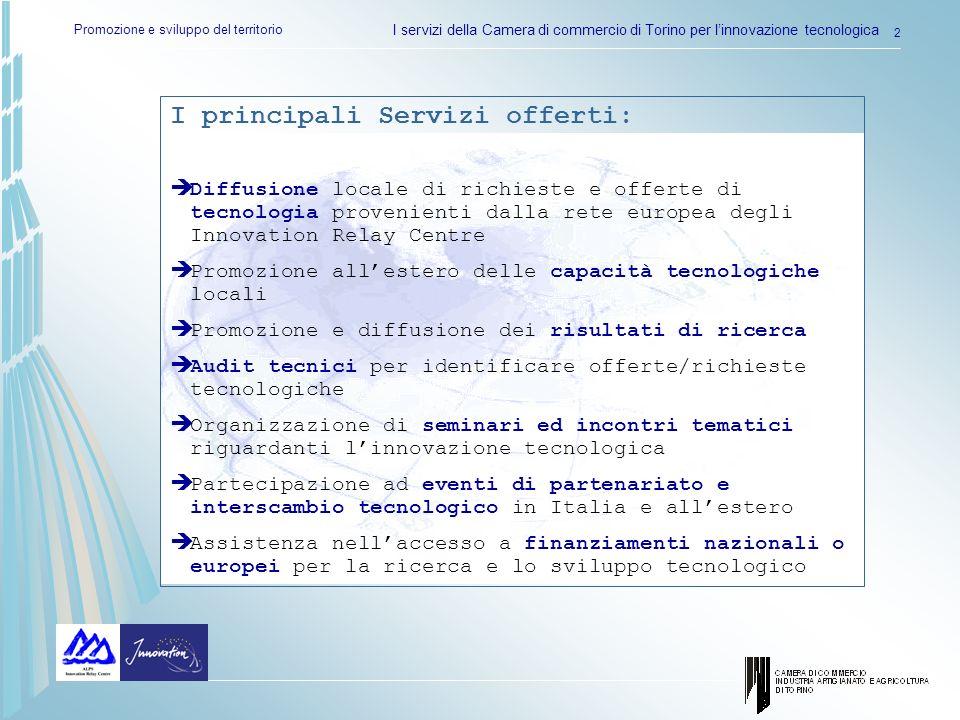 Promozione e sviluppo del territorio I servizi della Camera di commercio di Torino per linnovazione tecnologica 2 I principali Servizi offerti: Diffus