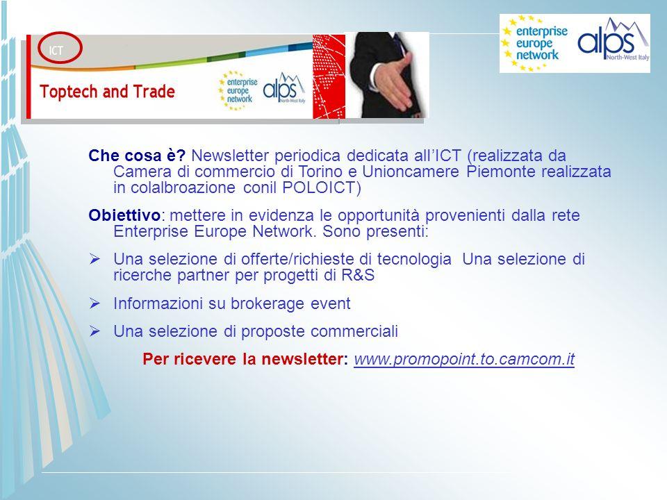 Che cosa è? Newsletter periodica dedicata alIICT (realizzata da Camera di commercio di Torino e Unioncamere Piemonte realizzata in colalbroazione coni