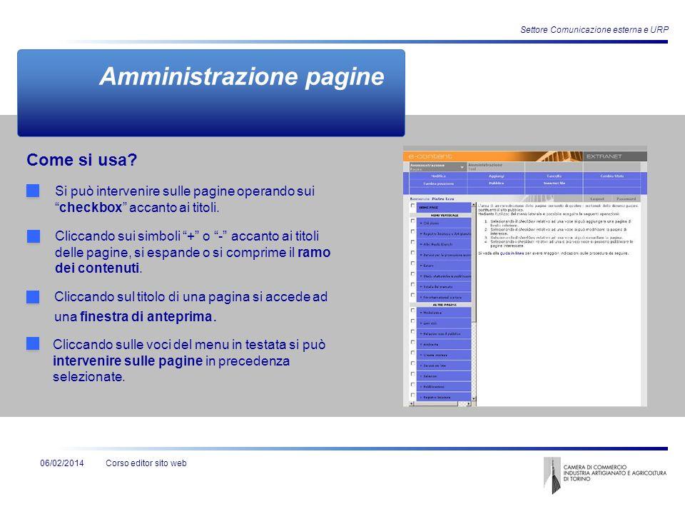 Corso editor sito web Settore Comunicazione esterna e URP 06/02/2014 Si può intervenire sulle pagine operando suicheckbox accanto ai titoli. Cliccando