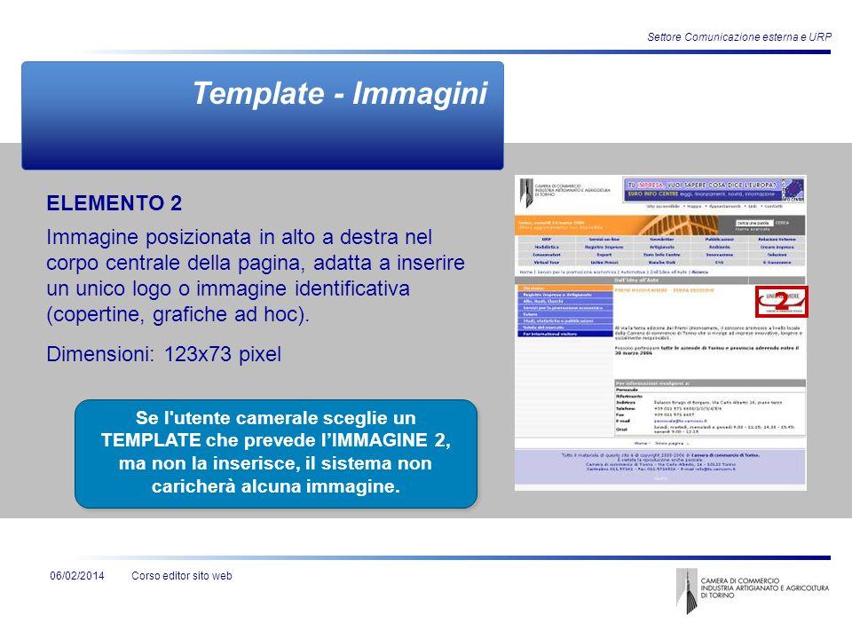 Corso editor sito web06/02/2014 Settore Comunicazione esterna e URP ELEMENTO 2 Immagine posizionata in alto a destra nel corpo centrale della pagina,