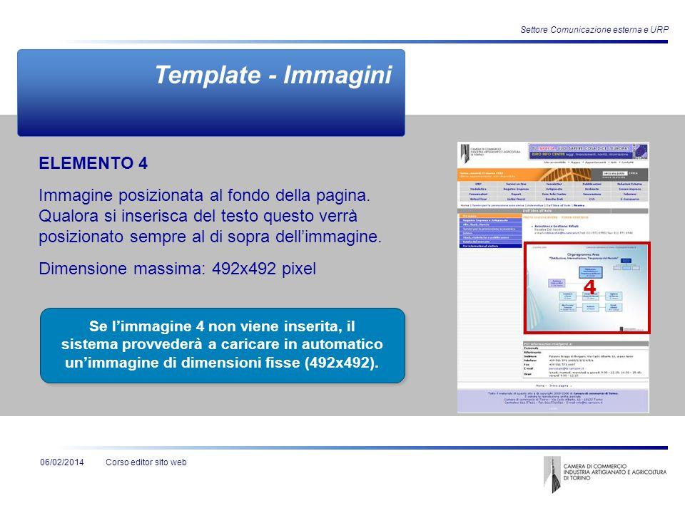 Corso editor sito web06/02/2014 Settore Comunicazione esterna e URP ELEMENTO 4 Immagine posizionata al fondo della pagina. Qualora si inserisca del te