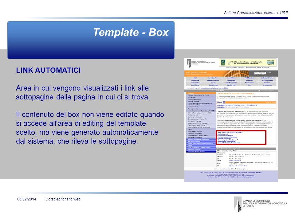 Corso editor sito web06/02/2014 Settore Comunicazione esterna e URP LINK AUTOMATICI Area in cui vengono visualizzati i link alle sottopagine della pag