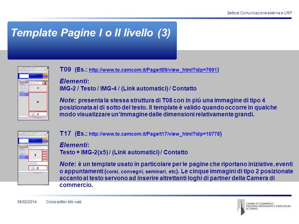 Corso editor sito web06/02/2014 Settore Comunicazione esterna e URP Template Pagine I o II livello (3) Elementi: Testo + IMG-2(x5) / (Link automatici)
