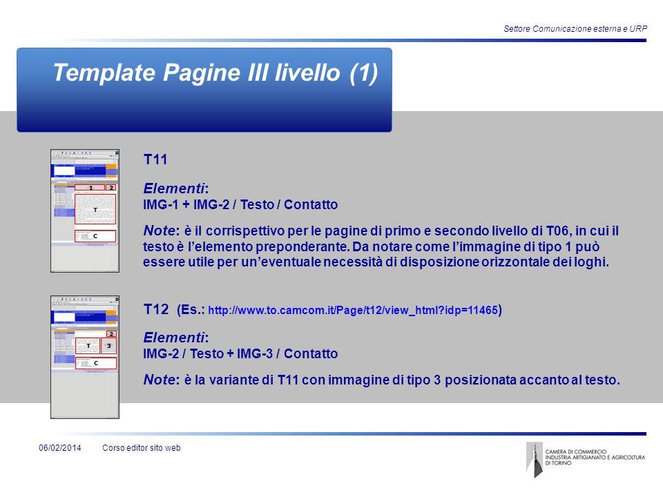 Corso editor sito web06/02/2014 Settore Comunicazione esterna e URP Template Pagine III livello (1) Elementi: IMG-1 + IMG-2 / Testo / Contatto Note: è