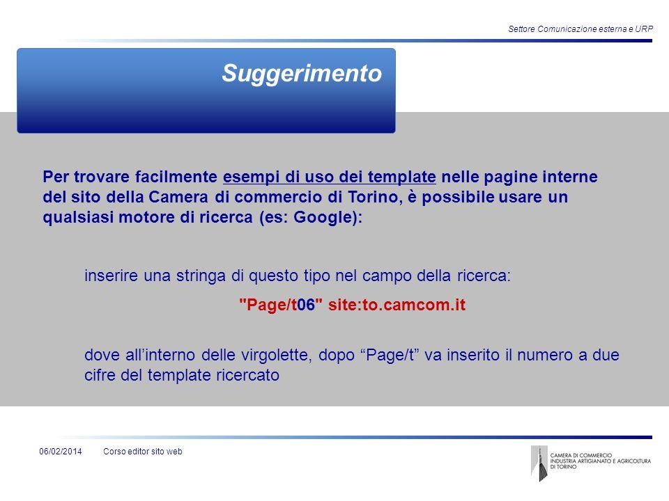 Corso editor sito web06/02/2014 Settore Comunicazione esterna e URP Suggerimento Per trovare facilmente esempi di uso dei template nelle pagine intern