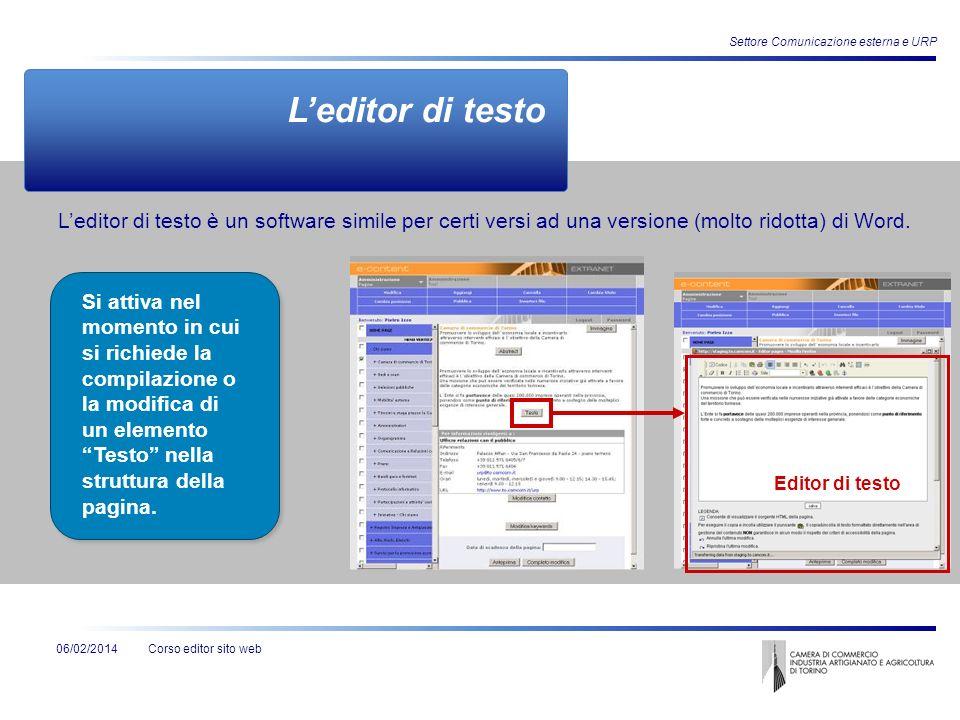 Corso editor sito web Settore Comunicazione esterna e URP 06/02/2014 Leditor di testo è un software simile per certi versi ad una versione (molto rido