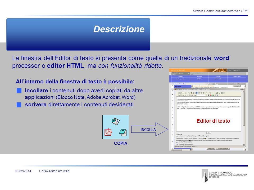 Corso editor sito web Settore Comunicazione esterna e URP 06/02/2014 Descrizione COPIA INCOLLA Editor di testo La finestra dellEditor di testo si pres