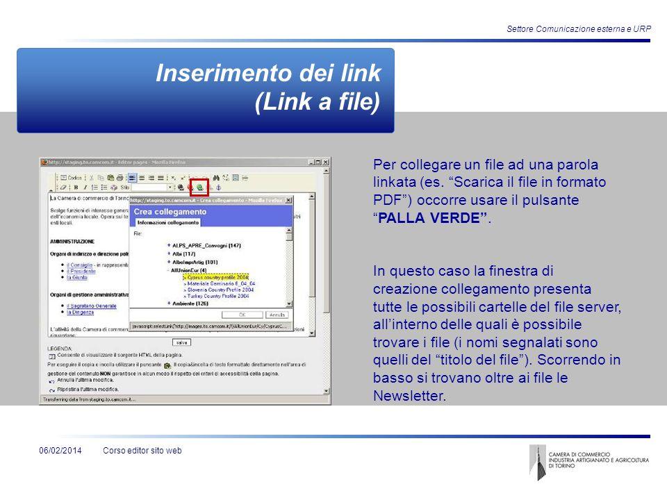 Corso editor sito web06/02/2014 Settore Comunicazione esterna e URP Inserimento dei link (Link a file) Per collegare un file ad una parola linkata (es