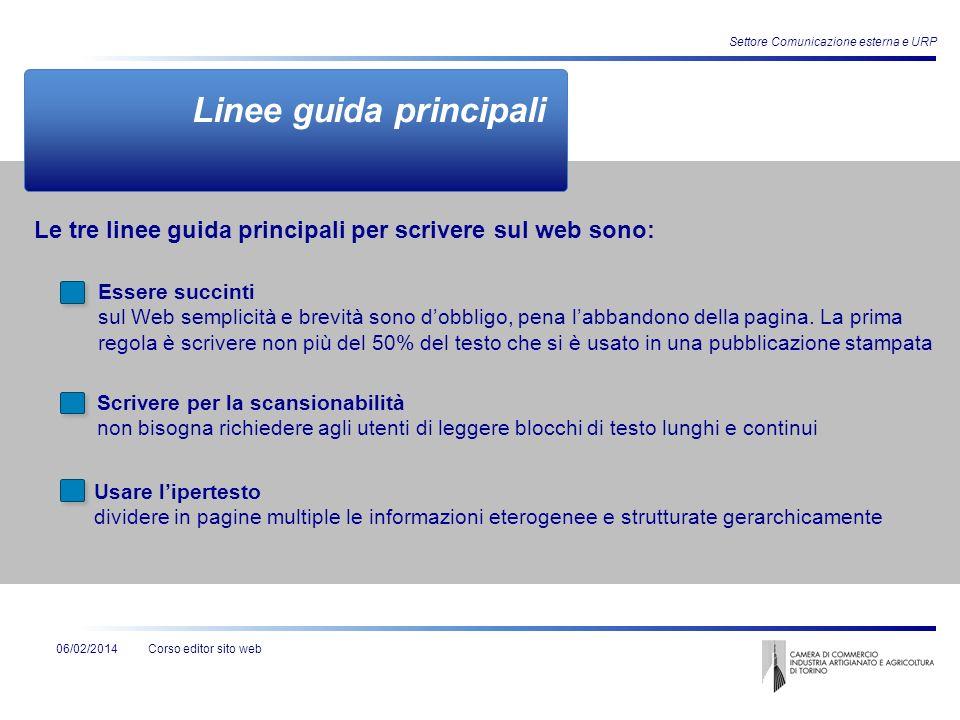 Corso editor sito web Settore Comunicazione esterna e URP 06/02/2014 Essere succinti sul Web semplicità e brevità sono dobbligo, pena labbandono della