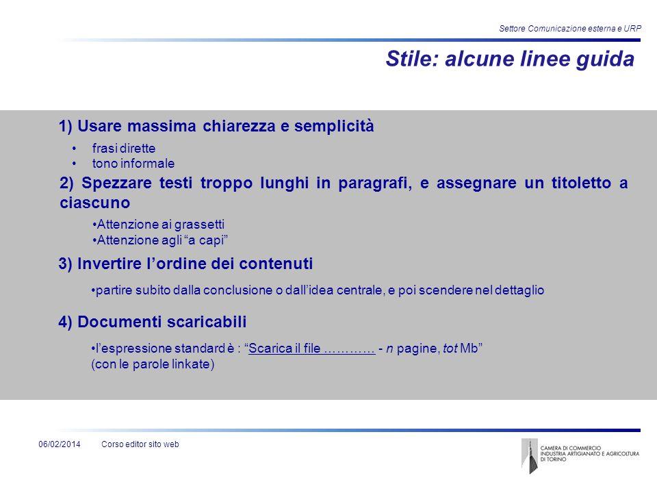 Corso editor sito web Settore Comunicazione esterna e URP 06/02/2014 Stile: alcune linee guida 1) Usare massima chiarezza e semplicità frasi dirette t