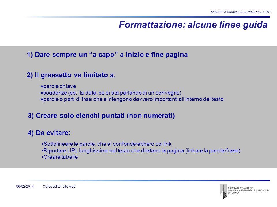 Corso editor sito web Settore Comunicazione esterna e URP 06/02/2014 Formattazione: alcune linee guida 1) Dare sempre un a capo a inizio e fine pagina