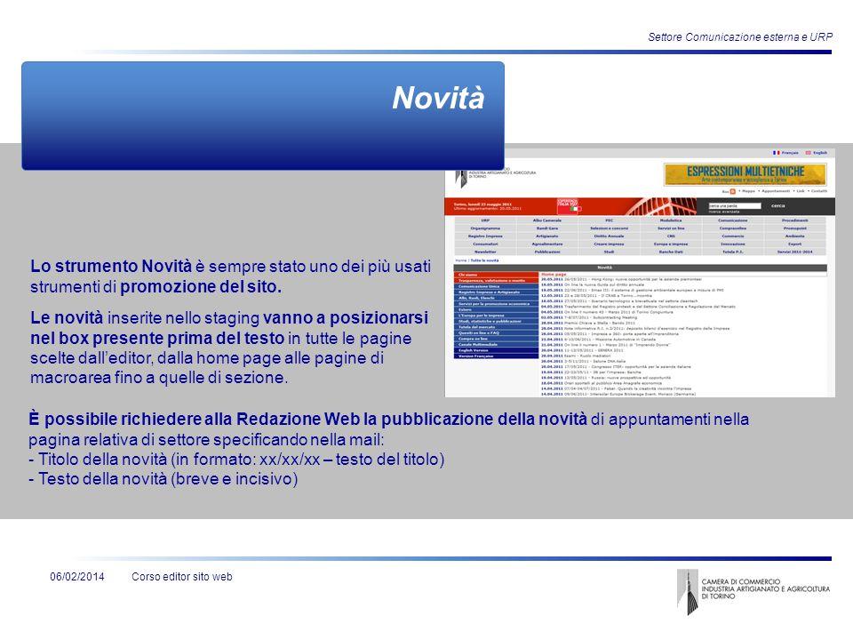 Corso editor sito web Settore Comunicazione esterna e URP 06/02/2014 Novità Lo strumento Novità è sempre stato uno dei più usati strumenti di promozio