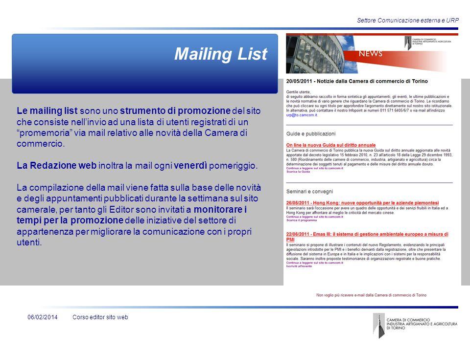 Corso editor sito web Settore Comunicazione esterna e URP 06/02/2014 Mailing List Le mailing list sono uno strumento di promozione del sito che consis
