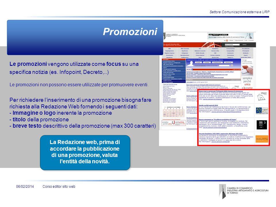 Corso editor sito web Settore Comunicazione esterna e URP 06/02/2014 Promozioni Le promozioni vengono utilizzate come focus su una specifica notizia (