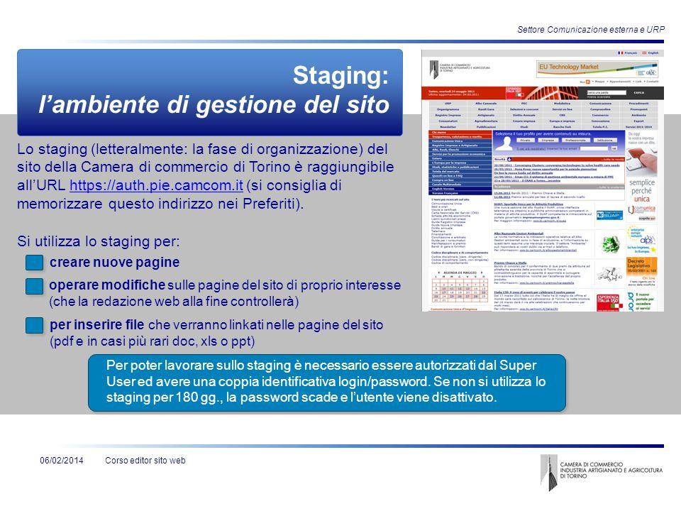 Corso editor sito web Settore Comunicazione esterna e URP creare nuove pagine 06/02/2014 Lo staging (letteralmente: la fase di organizzazione) del sit
