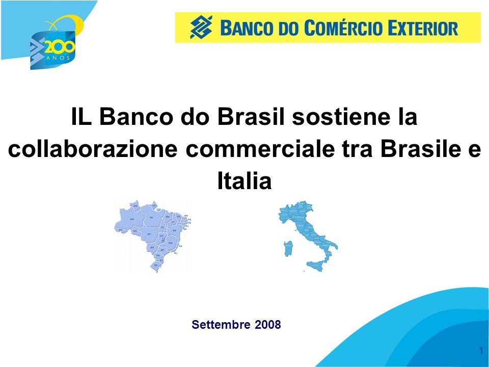 1 Settembre 2008 IL Banco do Brasil sostiene la collaborazione commerciale tra Brasile e Italia