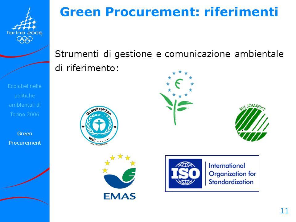 11 Strumenti di gestione e comunicazione ambientale di riferimento: Green Procurement: riferimenti Ecolabel nelle politiche ambientali di Torino 2006