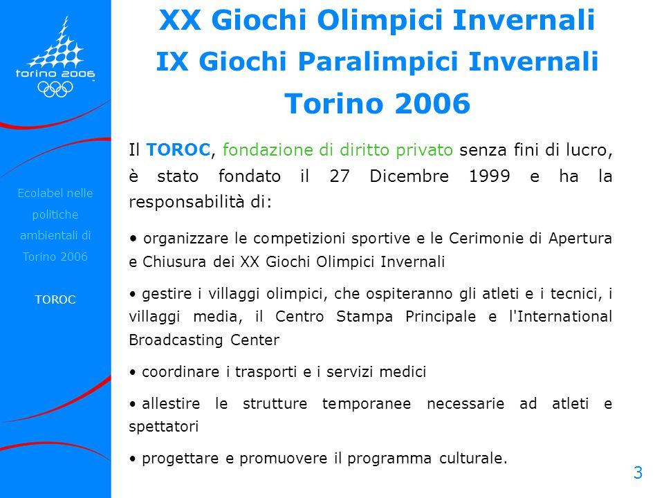 3 XX Giochi Olimpici Invernali IX Giochi Paralimpici Invernali Torino 2006 Il TOROC, fondazione di diritto privato senza fini di lucro, è stato fondat