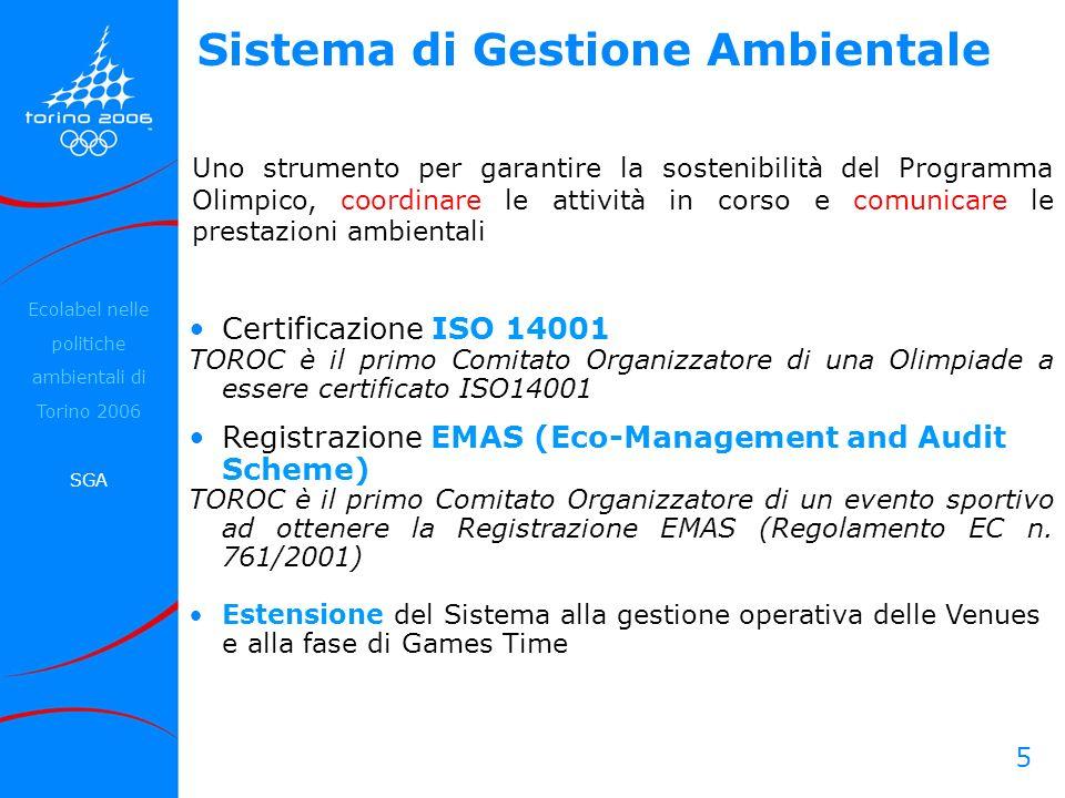 5 Certificazione ISO 14001 TOROC è il primo Comitato Organizzatore di una Olimpiade a essere certificato ISO14001 Registrazione EMAS (Eco-Management a