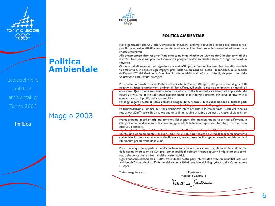 6 Politica Ambientale Maggio 2003 Ecolabel nelle politiche ambientali di Torino 2006 Politica